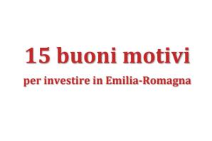 15 BUONI MOTIVI PER INVESTIRE IN EMILIA-ROMAGNA